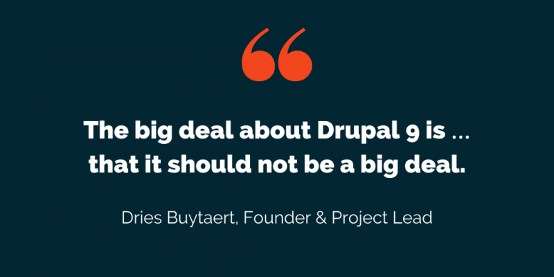Dries Buytaert Drupal 9 quote